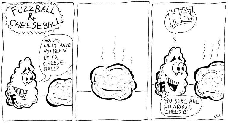 Fuzzball & Cheeseball